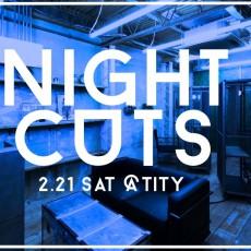 今週土曜日はNIGHT CUTS☆!!